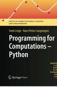 Programming for Computations - Python: A Gentle Introduction to Numerical Simulations with Python (Texts in Computational Science and Engineering)-cover
