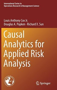 Causal Analytics for Applied Risk Analysis (International Series in Operations Research & Management Science)-cover