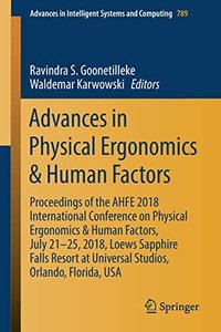 Advances in Physical Ergonomics & Human Factors: Proceedings of the AHFE 2018 International Conference on Physical Ergonomics & Human Factors, July ... in Intelligent Systems and Computing)-cover
