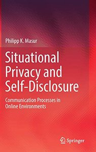 Situational Privacy and Self-Disclosure: Communication Processes in Online Environments-cover