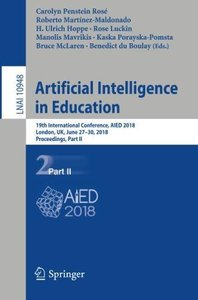 Artificial Intelligence in Education: 19th International Conference, AIED 2018, London, UK, June 27–30, 2018, Proceedings, Part II (Lecture Notes in Computer Science)-cover