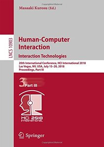 Human-Computer Interaction. Interaction Technologies: 20th International Conference, HCI International 2018, Las Vegas, NV, USA, July 15–20, 2018, ... Part III (Lecture Notes in Computer Science)-cover