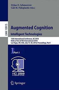Augmented Cognition: Intelligent Technologies: 12th International Conference, AC 2018, Held as Part of HCI International 2018, Las Vegas, NV, USA, ... Part I (Lecture Notes in Computer Science)-cover