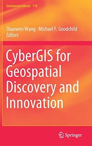 CyberGIS for Geospatial Discovery and Innovation (GeoJournal Library)-cover