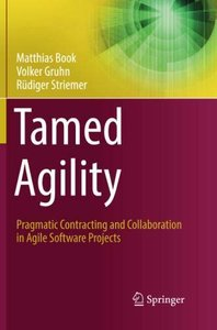Tamed Agility: Pragmatic Contracting and Collaboration in Agile Software Projects-cover