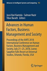 Advances in Human Factors, Business Management and Society: Proceedings of the AHFE 2018 International Conference on Human Factors, Business ... in Intelligent Systems and Computing)-cover