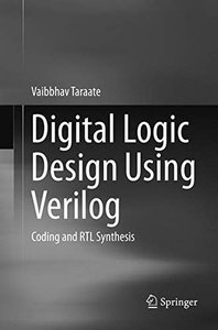 Digital Logic Design Using Verilog: Coding and RTL Synthesis-cover