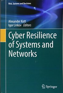 Cyber Resilience of Systems and Networks (Risk, Systems and Decisions)-cover