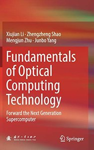 Fundamentals of Optical Computing Technology: Forward the Next Generation Supercomputer-cover
