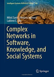 Complex Networks in Software, Knowledge, and Social Systems (Intelligent Systems Reference Library)-cover