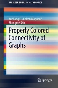 Properly Colored Connectivity of Graphs (SpringerBriefs in Mathematics)-cover