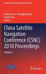 China Satellite Navigation Conference (CSNC) 2018 Proceedings: Volume I (Lecture Notes in Electrical Engineering)-cover