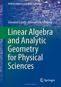 Linear Algebra and Analytic Geometry for Physical Sciences (Undergraduate Lecture Notes in Physics)-cover