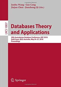 Databases Theory and Applications: 29th Australasian Database Conference, ADC 2018, Gold Coast, QLD, Australia, May 24-27, 2018, Proceedings (Lecture Notes in Computer Science)-cover