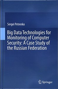 Big Data Technologies for Monitoring of Computer Security: A Case Study of the Russian Federation-cover