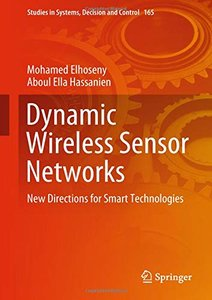 Dynamic Wireless Sensor Networks: New Directions for Smart Technologies (Studies in Systems, Decision and Control)-cover