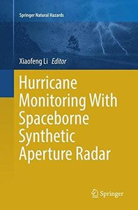 Hurricane Monitoring With Spaceborne Synthetic Aperture Radar (Springer Natural Hazards)