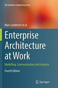 Enterprise Architecture at Work: Modelling, Communication and Analysis (The Enterprise Engineering Series)-cover