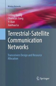 Terrestrial-Satellite Communication Networks: Transceivers Design and Resource Allocation (Wireless Networks)-cover