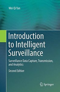 Introduction to Intelligent Surveillance: Surveillance Data Capture, Transmission, and Analytics-cover