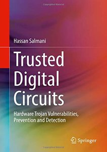 Trusted Digital Circuits: Hardware Trojan Vulnerabilities, Prevention and Detection-cover