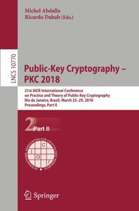 Public-Key Cryptography – PKC 2018: 21st IACR International Conference on Practice and Theory of Public-Key Cryptography, Rio de Janeiro, Brazil, ... Part II (Lecture Notes in Computer Science)-cover