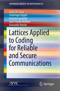 Lattices Applied to Coding for Reliable and Secure Communications (SpringerBriefs in Mathematics)-cover