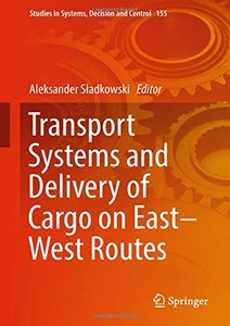 Transport Systems and Delivery of Cargo on East–West Routes (Studies in Systems, Decision and Control)-cover