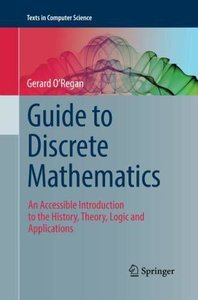 Guide to Discrete Mathematics: An Accessible Introduction to the History, Theory, Logic and Applications (Texts in Computer Science)-cover