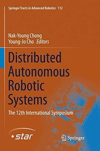 Distributed Autonomous Robotic Systems: The 12th International Symposium (Springer Tracts in Advanced Robotics)-cover