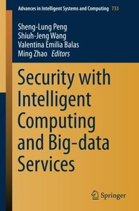 Security with Intelligent Computing and Big-data Services (Advances in Intelligent Systems and Computing)-cover