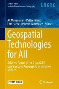 Geospatial Technologies for All: Selected Papers of the 21st AGILE Conference on Geographic Information Science (Lecture Notes in Geoinformation and Cartography)-cover
