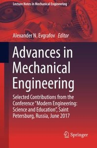 "Advances in Mechanical Engineering: Selected Contributions from the Conference ""Modern Engineering: Science and Education"", Saint Petersburg, Russia, ... (Lecture Notes in Mechanical Engineering)-cover"