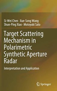 Target Scattering Mechanism in Polarimetric Synthetic Aperture Radar: Interpretation and Application-cover
