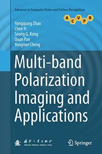 Multi-band Polarization Imaging and Applications (Advances in Computer Vision and Pattern Recognition)-cover