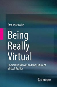 Being Really Virtual: Immersive Natives and the Future of Virtual Reality-cover