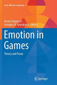Emotion in Games: Theory and Praxis (Socio-Affective Computing)-cover