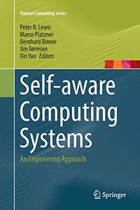 Self-aware Computing Systems: An Engineering Approach (Natural Computing Series)-cover