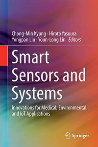 Smart Sensors and Systems: Innovations for Medical, Environmental, and IoT Applications