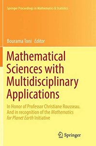 Mathematical Sciences with Multidisciplinary Applications: In Honor of Professor Christiane Rousseau. And In Recognition of the Mathematics for Planet ... Proceedings in Mathematics & Statistics)-cover