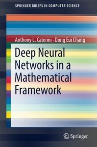 Deep Neural Networks in a Mathematical Framework (SpringerBriefs in Computer Science)-cover