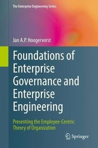 Foundations of Enterprise Governance and Enterprise Engineering: Presenting the Employee-Centric Theory of Organization (The Enterprise Engineering Series)-cover