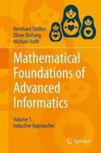 Mathematical Foundations of Advanced Informatics: Volume 1: Inductive Approaches-cover