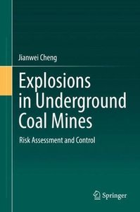 Explosions in Underground Coal Mines: Risk Assessment and Control-cover