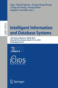 Intelligent Information and Database Systems: 10th Asian Conference, ACIIDS 2018, Dong Hoi City, Vietnam, March 19-21, 2018, Proceedings, Part II (Lecture Notes in Computer Science)-cover