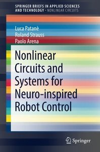 Nonlinear Circuits and Systems for Neuro-inspired Robot Control (SpringerBriefs in Applied Sciences and Technology)-cover