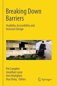 Breaking Down Barriers: Usability, Accessibility and Inclusive Design-cover