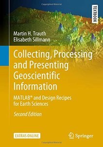 Collecting, Processing and Presenting Geoscientific Information: MATLAB and Design Recipes for Earth Sciences (Springer Textbooks in Earth Sciences, Geography and Environment)-cover