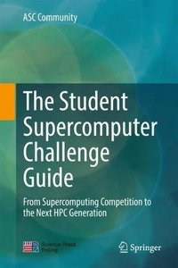 The Student Supercomputer Challenge Guide: From Supercomputing Competition to the Next HPC Generation-cover