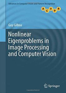 Nonlinear Eigenproblems in Image Processing and Computer Vision (Advances in Computer Vision and Pattern Recognition)-cover